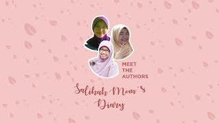 Meet the authors Salihah moms diary