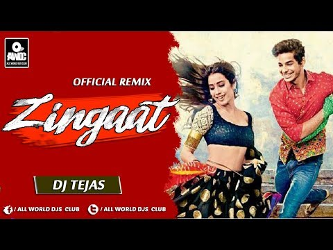Zingaat || Dj Tejas || Dhadak || Ishaan & Janhvi || New Hindi Remix Song 2018