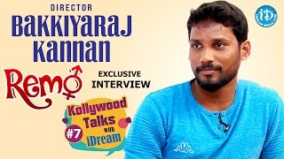 Remo Director Bakkiyaraj Kannan Exclusive Interview | Kollywood Talks With iDream #7
