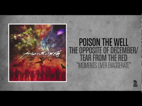 Poison The Well - Moments Over Exaggerate