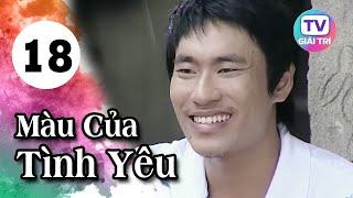 Màu Của Tình Yêu - Tập 18   Phim Hay Việt Nam 2019