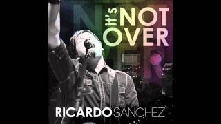 Ricardo Sanchez - It's Not Over