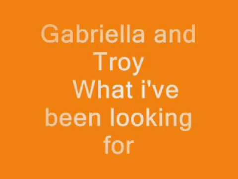 Gabriella And Troy - What Ive Been Looking For