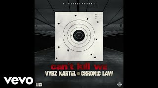 Vybz Kartel, Chronic Law - Can't Kill We