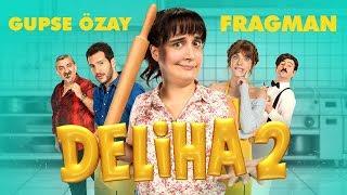 Deliha 2 - Fragman
