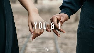 """You & I"" - Emotional Rap Beat Free New R&B Hip Hop Instrumental Music 2018 
