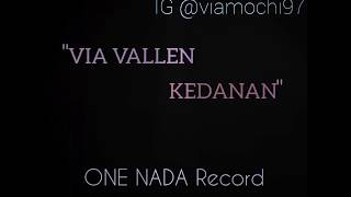 download lagu Via Vallen - Kedanan One Nada Record  Unofficial gratis