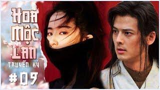 Hoa Mộc Lan Truyền Kỳ - Tập 9 Lồng Tiếng | Phim Võ Thuật Cổ Trang Trung Quốc 2019