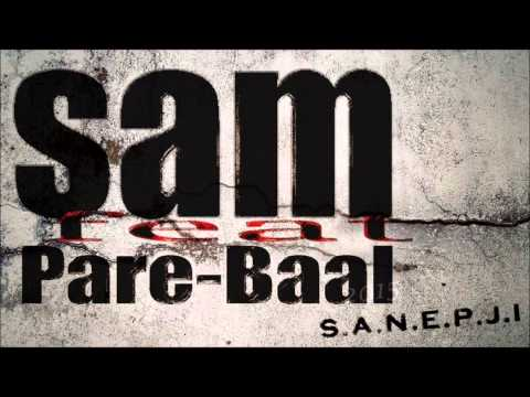 Sam Feat Pare Baal - S.a.n.e.p.j.i