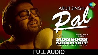Pal | Full Audio | Feat. Arijit Singh | Nawazuddin Siddiqui | Monsoon Shootout | Rochak Kohli