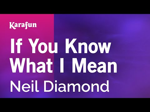 Karaoke If You Know What I Mean - Neil Diamond