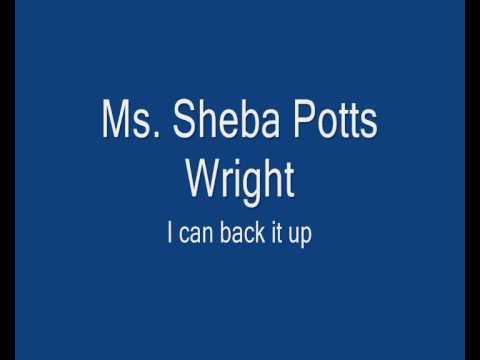 Ms. Sheba Potts Wright.- I can back it up