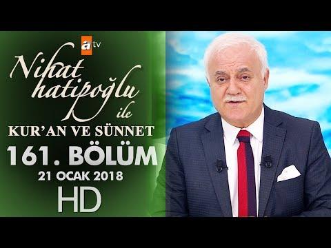 Nihat Hatipoğlu ile Kur'an ve Sünnet - 21 Ocak 2018