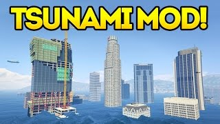 GTA 5 Tsunami Mod! GTA 5 Mods Showcase Episode 41