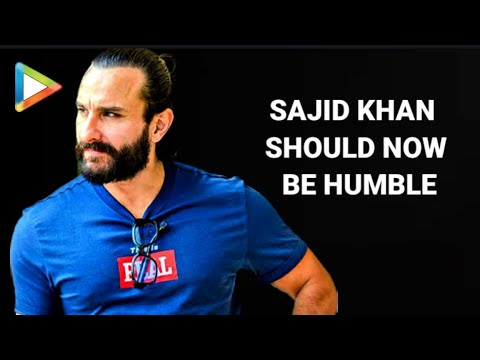 Watch Sajid Khan Should Now Be Humble And Work Hard - Saif Ali Khan