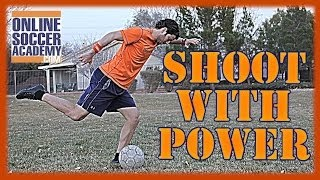 How to Kick a Soccer Ball: Shoot a Soccer Ball with Power - Online Soccer Academy