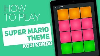 How to play: SUPER MARIO BROS. (Koji Kondo) - SUPER PADS - Plumber Kit