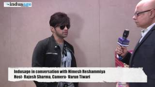 Indusage in conversation with Himesh Reshammiya