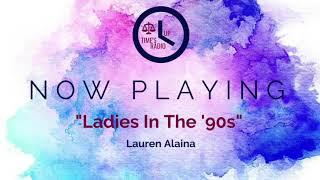 Lauren Alaina Honors The 34 Ladies In The 39 90s 34