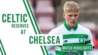 р Highlights Chelsea U23s 0-1 Celtic Reserves Scott Robertson winner, Karamoko Dembele assist! р