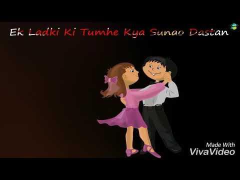 Ek Ladki Ki Tumhe Kya Sunao Dastan || WhatsApp status lyrics 2017