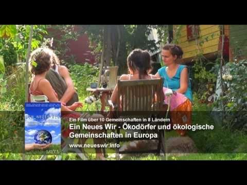 Ein Neues Wir - Trailer, Ökodörfer Und Selbstversorger-Gemeinschaften In Europa