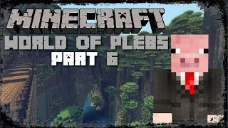 "MC World Of Plebs | Part 6 ""BEEE BOP BOOP"" (Let's Play)"
