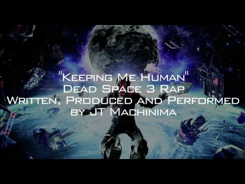 "LYRICS VIDEO #1 - ""Keeping Me Human"" Dead Space 3 Rap"
