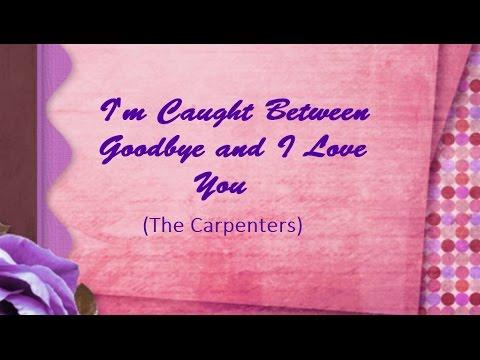 Carpenters - Goodbye & I Love You