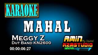 Download lagu MAHAL || Meggy Z || KARAOKE