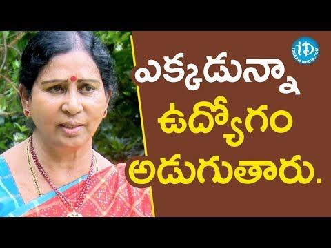 ఎక్కడున్నా ఉద్యోగం అడుగుతారు  - Galla Aruna Kumari || Face To Face With iDream Nagesh
