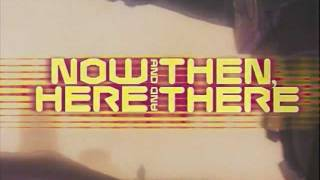 Now and Then, Here and There Trailer 1