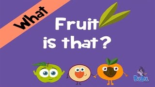What Fruit is That - Learn About Fruits - Fun and Learn Series - Bulbul Apps