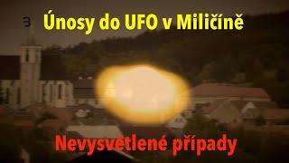 Nová svědectví: Únosy do UFO v Miličíně, třímetrové postavy a ataky