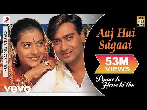 Pyaar To Hona Hi Tha - Kajol Ajay Devgan | Aaj Hai Sagaai Video...