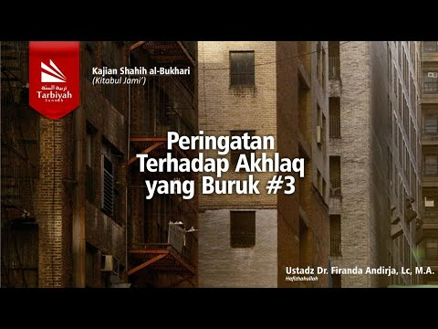 Peringatan Terhadap Akhlaq Yang Buruk (Bagian 2) Sesi1 | Ustadz Firanda Andirja, MA