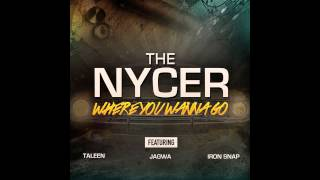 The Nycer ft. Taleen, Jagwa & Iron Snap - Where You Wanna Go