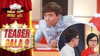 Thách thức danh hài 4 | teaser gala 2: Trấn Thành lại bấn loạn vì cô gái muốn triệt sản Tiến Luật