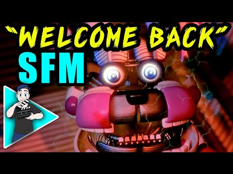 """(SFM) FNAF SISTER LOCATION SONG """"Welcome Back"""" OFFICIAL ANIMATION"""