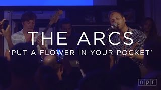 The Arc  -   Put A Flower In Your Pocket
