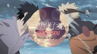 ?AMV?Naruto Sasuke ? SEVENTEEN - Run To You