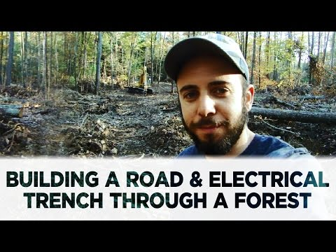 Building a Road & Electrical Trench Through a Forest