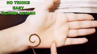 NO TRICKS || EASY MEHNDI DESIGN WITHOUT ANY TRICK || EASY WAY TO APPLY MEHNDI WITHOUT ANY TRICK