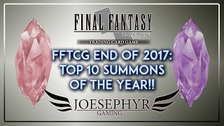 Final Fantasy TCG: End of 2017 - Top 10 Summons of the Year!