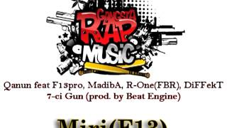 Qanun feat F13pro, MadibA, R-One(FBR), DiFFekT - 7-ci Gun (prod. by Beat Engine)