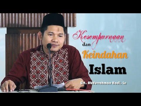 Pengajian Islam: Kesempurnaan Dan Keindahan Islam - Ust Abdurrahman Hadi, Lc