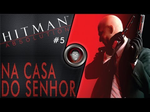 Hitman Absolution #5 - Na Casa Do Senhor - By Tuttão