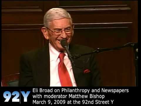 0 Eli Broad and Matthew Bishop: Philanthropy and Newspapers at the 92nd Street Y
