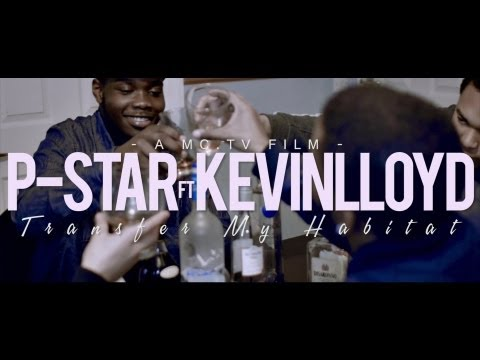 P-Star ft Kevin Lloyd: Transfer My Habitat