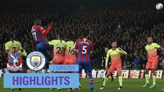 Crystal Palace 0 - 2 Manchester City | 2 Minute Highlights